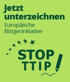 Jetzt unterzeichnen - Europäische Bürgerinitiative STOP TTIP